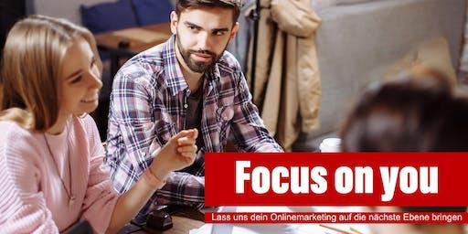 Focus on you! Lass uns dein Online-Marketing auf die nächste Ebene bringen