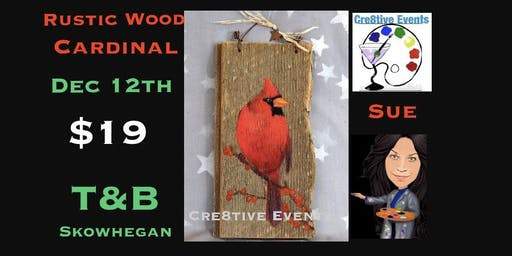 $19 Cardinal on Rustic Wood Paint Night Skowhegan