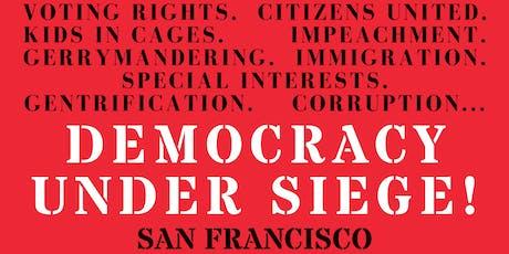 Democracy Under Siege SF tickets