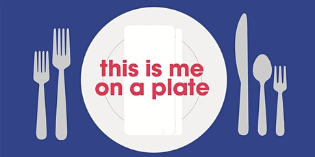 This is Me on a Plate tickets