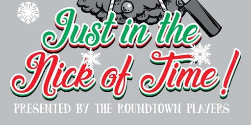 Roundtown Players Presents: Just in the Nick of Time