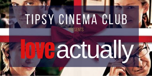 Tipsy Cinema Club: Festive Edition - Love Actually