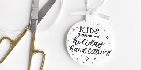 Kid's Holiday Hand Lettering Workshop tickets