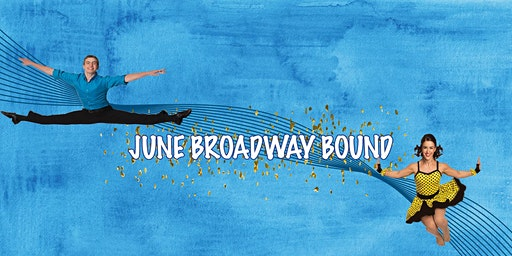 Broadway Bound Dance Camp 2020:Session 1 June 10-20, 2020
