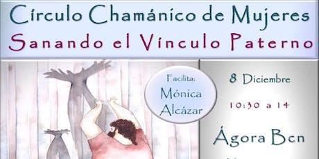 Círculo Chamánico de Mujeres; Sanando el Vínculo Paterno y Linaje Masculino entradas
