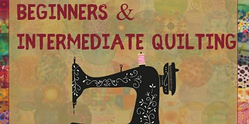 Beginners and Intermediate Quilting