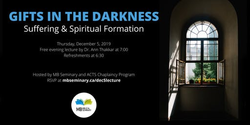 Public Lecture: Gifts in the Darkness - Suffering & Spiritual Formation