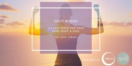 Holy Bodies - 3 part series integrating Spirituality with Embodied Practice tickets