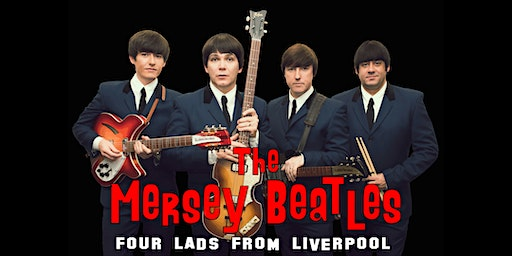 The Mersey Beatles: The #1 Hits Show!