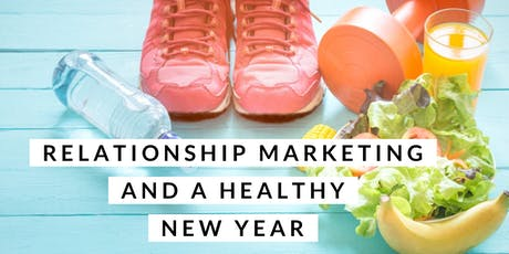 Relationship Marketing for a Healthy New Year! tickets