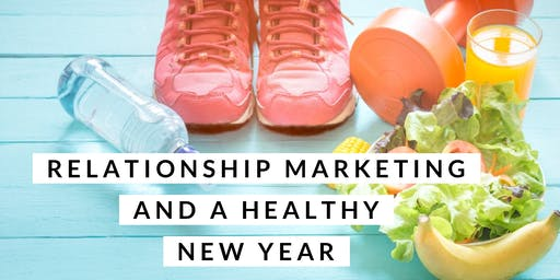 Relationship Marketing for a Healthy New Year!