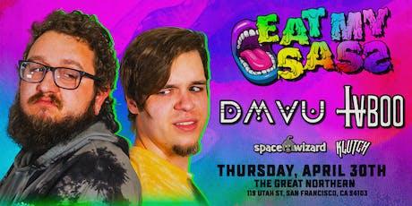 DMVU & TVBOO - Eat My Sass Tour – San Francisco tickets