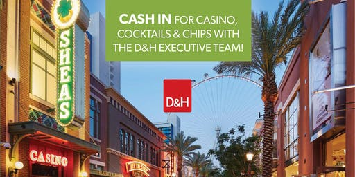 Cash in for Casino, Cocktails & Chips with  the D&H Executive Team