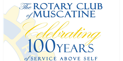 Rotary Club of Muscatine 100 Year Celebration Dinner