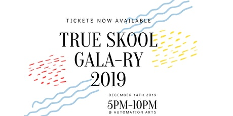 TRUE Skool GALA-RY Fundraiser tickets