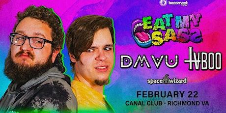 DMVU & TVBOO PRESENT: EAT MY SASS TOUR  Support by: SPACE WIZARD tickets