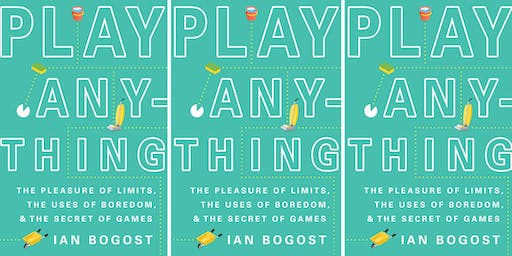 Book Club: Play Anything by Ian Bogost
