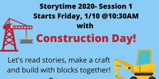 Construction Day!- Storytime Session I Kick-off