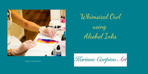 Alcohol Ink Painting Workshop - Whimsical Owl