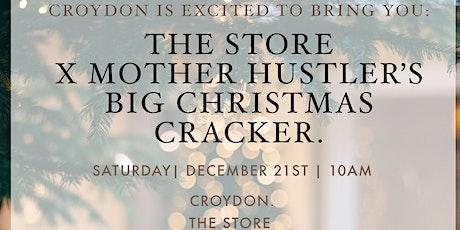 The Store & Mother Hustler's Big Christmas Cracker tickets