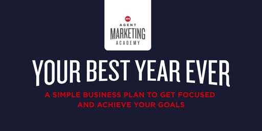 Agent Marketing Academy - Your Best Year Ever