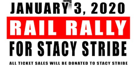 Rail Rally for Stacy Stribe tickets