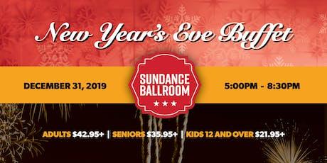 NYE Prime Rib  & Seafood Buffet Dinner (Sundance Ballroom) tickets