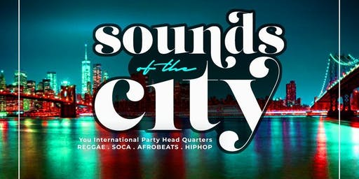 SOUNDS OF THE CITY | SOCA x REGGAE x HIPHOP | Free b4 12 w/RSVP