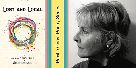 Pacific Coast Poetry Series Book Launch: Carol Ellis' Lost and Local tickets