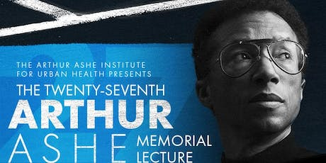 The 27th Arthur Ashe Institute Memorial Lecture tickets