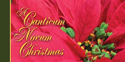 The Canticum Novum Singers Presents a Canticum Novum Christmas