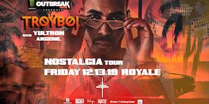 TroyBoi at Royale | 12.13.19 | 10:00 PM | 21+