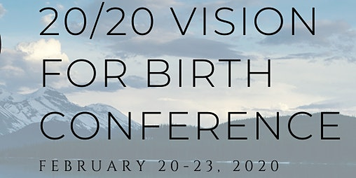 20/20 Vision For Birth