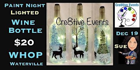 $20 LIGHTED Wine Bottle Paint Night - Waterville tickets