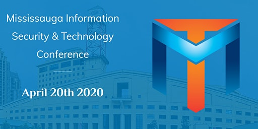 Mississauga Information Security & Technology Conference (MISTECH20)