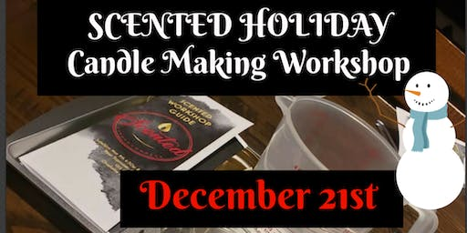 SCENTED HOLIDAY: Candle Making Workshop