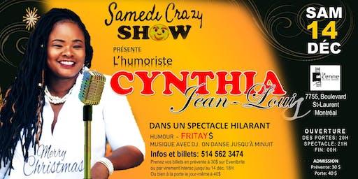SAMEDI CRAZY SHOW présente l'humoriste Cynthia Jean-Louis