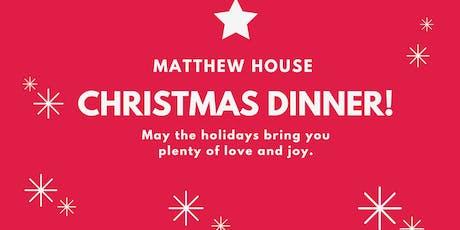 Matthew House Christmas Dinner! tickets