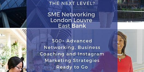 SMEs Network,  London Louvre East,   9 Dec. 2019, 6 pm + 14 Dec. 2019, 11:30 am  tickets