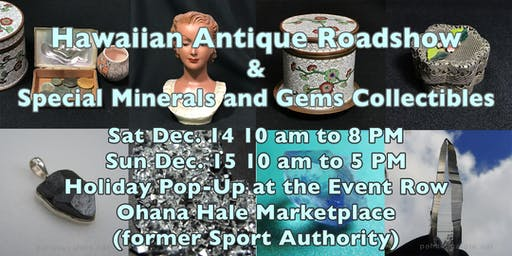 Hawaiian Antique Roadshow and Special Minerals and Gems Collectibles