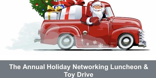 The Annual Holiday Networking Luncheon & Toy Drive