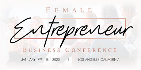Female Entrepreneur Business Conference Los Angeles, CA 2020 tickets