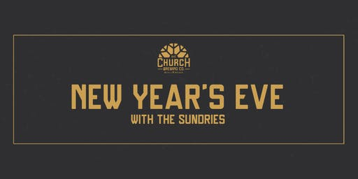 New Years Eve featuring The Sundries at The Church Brewing Co
