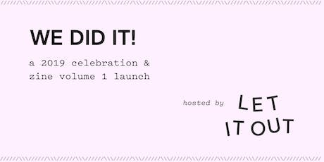 LET IT OUT: Zine Launch & Year in Review Holiday Party tickets