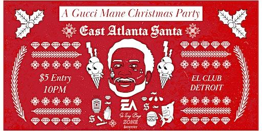 East Atlanta Santa - A Gucci Mane Christmas Party