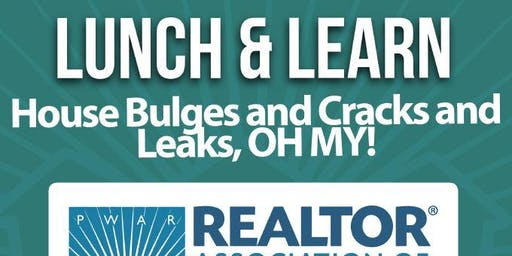 Lunch & Learn-House Bulges and Cracks and Leaks, OH MY!