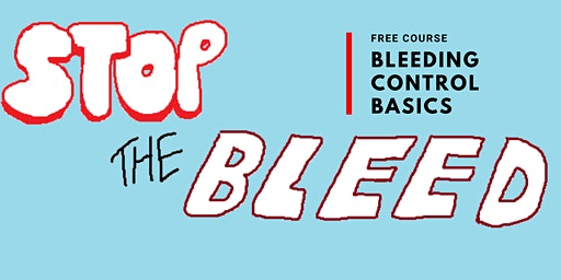 Stop the Bleed: Bleeding Control Basics- Free Course!