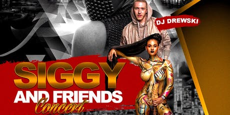 Siggy And Friends w/ Music By DJ Drewski tickets