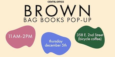 CENTRL Office x Brown Bag Books Pop-Up tickets