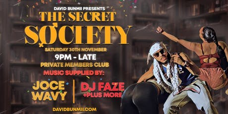 David Bunmii Presents: The Secret Society - Private Members Club tickets